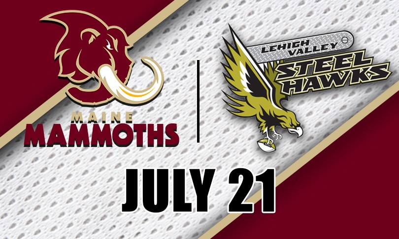 Maine Mammoths vs. Lehigh Valley Steelhawks